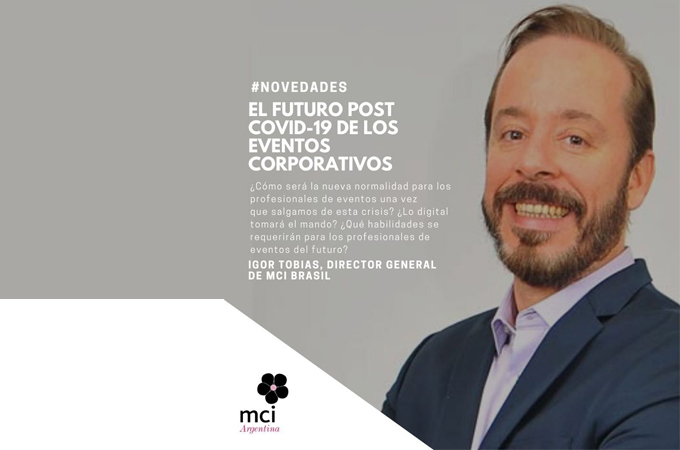 MCI: EL FUTURO POST COVID-19 DE LOS EVENTOS CORPORATIVOS