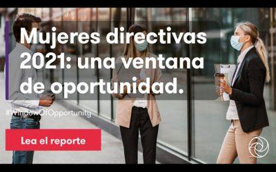 GRANT THORNTON: MUJERES DIRECTIVAS 2021, UNA VENTANA DE OPORTUNIDAD