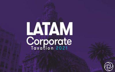 GRANT THORNTON LANZA EL EVENTO «LATAM CORPORATE TAXATION 2021»